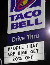 Taco Bell Stoners Make Funny Sign